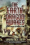 Earth Dragon Awakes The San Francisco Earthquake of 1906