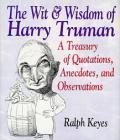 Wit & Wisdom Of Harry Truman