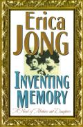 Inventing Memory A Novel Of Mothers &