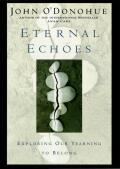 Eternal Echoes Exploring Our Yearning to Belong