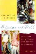 Elaine & Bill Portrait of a Marriage The Lives of Willem & Elaine De Kooning