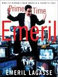 Prime Time Emeril More TV Dinners from Americas Favorite Chef