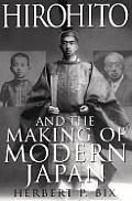 Hirohito & The Making Of Modern Japan