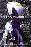 Ocean Warriors The Thrilling Story Of 2001 2002 Volvo Ocean Race Round the World