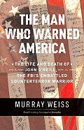 Man Who Warned America John Oneill