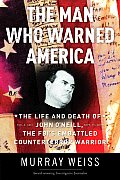 Man Who Warned America The Life & Death of John ONeill the FBIs Embattled Counterterror Warrior
