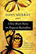Few Short Notes on Tropical Butterflies Stories