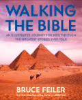 Walking the Bible Childrens Edition An Illustrated Journey for Kids Through the Greatest Stories Ever Told