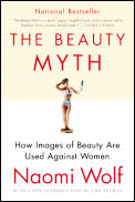Beauty Myth How Images of Beauty Are Used Against Women
