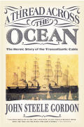 Thread Across the Ocean The Heroic Story of the Transatlantic Cable