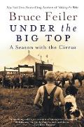 Under the Big Top A Season with the Circus