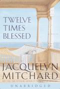Twelve Times Blessed Unabridged