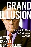 Grand Illusion Untold Story Of Rudy Giul