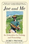 Joe & Me An Education in Fishing & Friendship