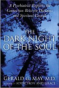 Dark Night of the Soul a Psychiatrist Explores the Connection Between Darkness & Spiritual Growth