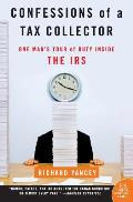 Confessions of a Tax Collector One Mans Tour of Duty Inside the IRS