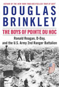 Boys of Pointe du Hoc Ronald Reagan D Day & the US Army 2nd Ranger Battalion