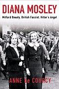 Diana Mosley Mitford Beauty British Fasc