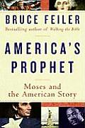 Americas Prophet How the Story of Moses Shaped America