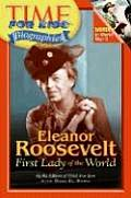 Eleanor Roosevelt First Lady of the World