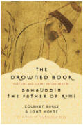Drowned Book Ecstatic & Earthly Reflections of Bahauddin the Father of Rumi