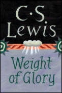 Weight of Glory & Other Addresses