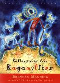 Reflections for Ragamuffins Daily Devotions from the Writings of Brennan Manning