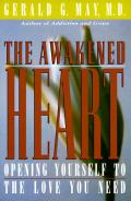 Awakened Heart Opening Yourself to the Love You Need