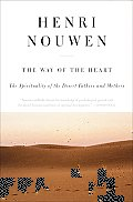 Way of the Heart The Spirituality of the Desert Fathers & Mothers