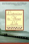 Listening to Your Life Daily Meditations with Frederick Buechner