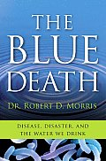 Blue Death Disease Disaster & the Water We Drink