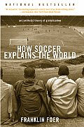 How Soccer Explains the World 1st Edition