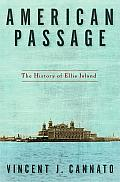 American Passage The History of Ellis Island