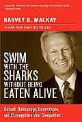 Swim with the Sharks Without Being Eaten Alive Outsell Outmanage Outmotivate & Outnegotiate Your Competition