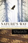 Natures Way Native Wisdom for Living in Balance with the Earth