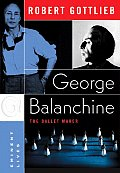 George Balanchine The Ballet Maker