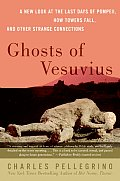 Ghosts of Vesuvius A New Look at the Last Days of Pompeii How Towers Fell & Other Strange Connections