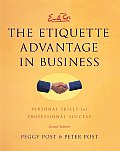 Emily Posts the Etiquette Advantage in Business Personal Skills for Professional Success