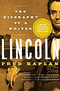 Lincoln The Biography of a Writer