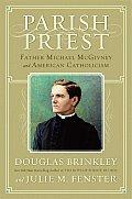 Parish Priest Father Michael McGivney & American Catholicism