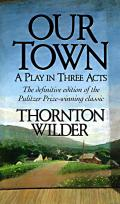 Our Town a Play in Three Acts