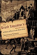 Grand Inquisitors Manual A History of Terror in the Name of God