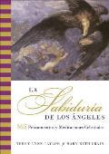 La Sabiduria de Los Angeles: 365 Pensamientos Y Meditaciones Celestiales