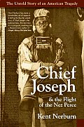 Chief Joseph & the Flight of the Nez Perce: The Untold Story of an American Tragedy