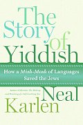 Story of Yiddish How a Mish Mosh of Languages Saved the Jews