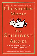 Stupidest Angel A Heartwarming Tale of Christmas Terror Version 2.0