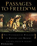 Passages to Freedom The Underground Railroad in History & Memory