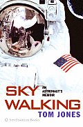 Sky Walking An Astronauts Memoir