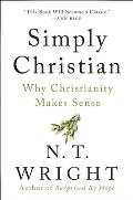 Simply Christian Why Christianity Makes Sense