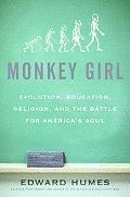 Monkey Girl Evolution Education Religion & the Battle for Americas Soul